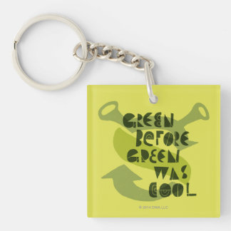 Green Before Green Was Cool Key Ring