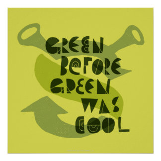 Green Before Green Was Cool Poster