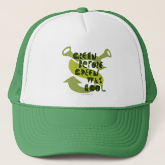 Green Before Green Was Cool Trucker Hat