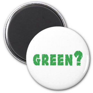 GREEN? Earth Day Refrigerator Magnet