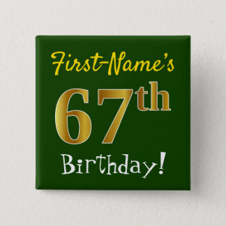 Green, Faux Gold 67th Birthday, With Custom Name 15 Cm Square Badge