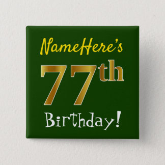 Green, Faux Gold 77th Birthday, With Custom Name 15 Cm Square Badge
