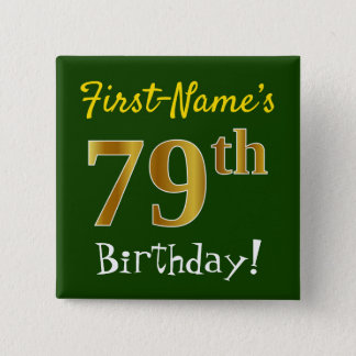 Green, Faux Gold 79th Birthday, With Custom Name 15 Cm Square Badge