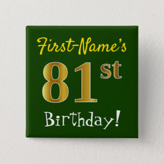 Green, Faux Gold 81st Birthday, With Custom Name 15 Cm Square Badge