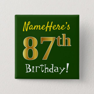 Green, Faux Gold 87th Birthday, With Custom Name 15 Cm Square Badge