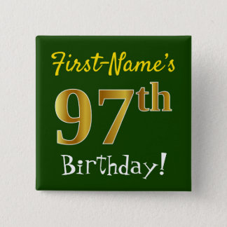 Green, Faux Gold 97th Birthday, With Custom Name 15 Cm Square Badge