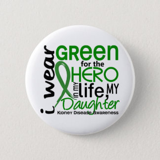 Green For Hero 2 Daughter Kidney Disease 6 Cm Round Badge