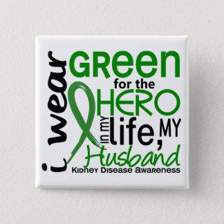 Green For Hero 2 Husband Kidney Disease 15 Cm Square Badge