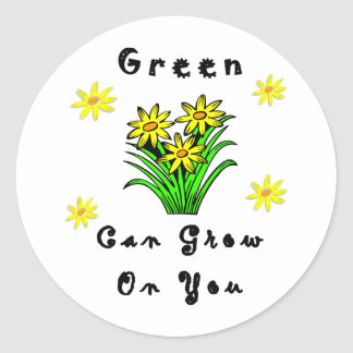 Green Grows On You Round Sticker