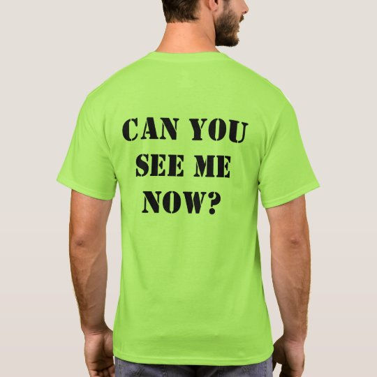 "Green Hi-vis shirt: ""Can you see me now?"""