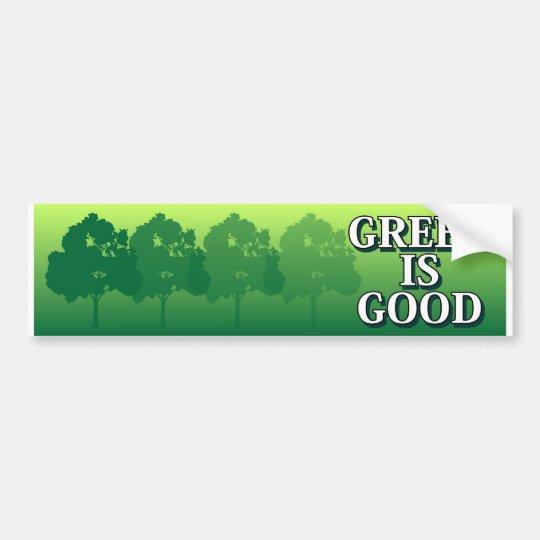 Green Is Good Bumper Sticker