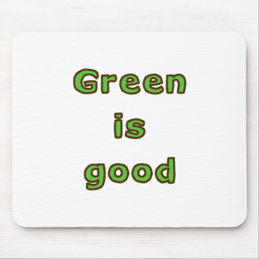 Green is Good Mouse Mat