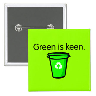 Green is Keen 15 Cm Square Badge