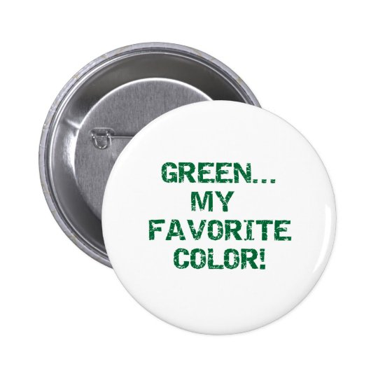 Green Is My Favourite Colour 6 Cm Round Badge