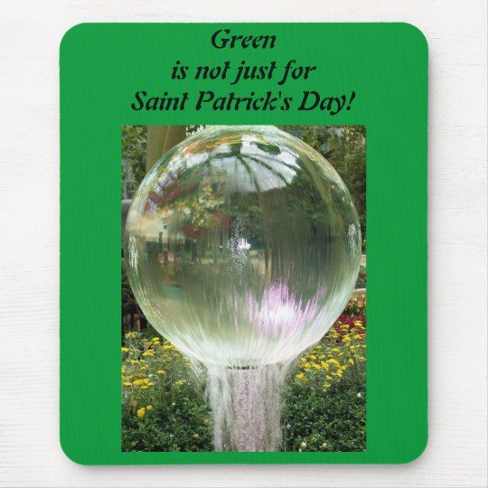 Green is not just for Saint Patrick's Day! Mouse Pad