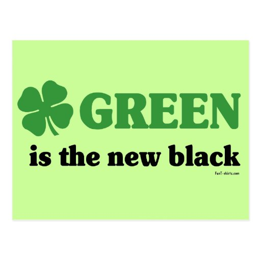 Green is the new black post card