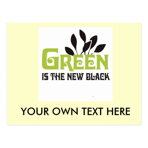 GREEN IS THE NEW BLACK - POSTCARD