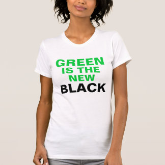 GREEN IS THE NEW BLACK TEE SHIRTS