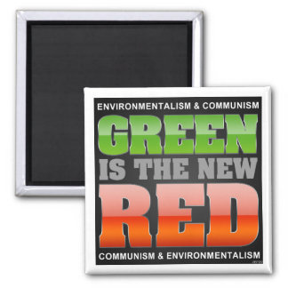 Green Is The New Red Square Magnet