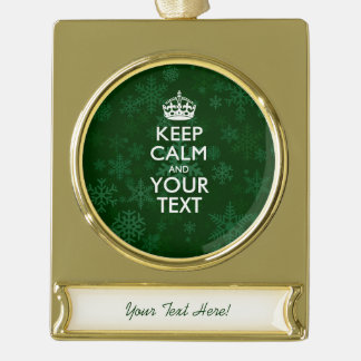 Green KEEP CALM AND Have Your Creative Text Gold Plated Banner Ornament