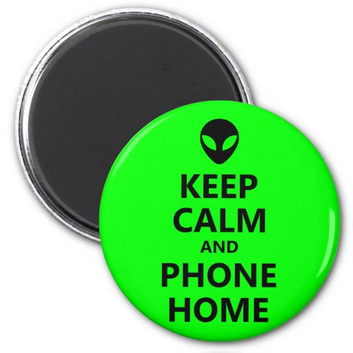 Green Keep Calm and Phone Home Magnet