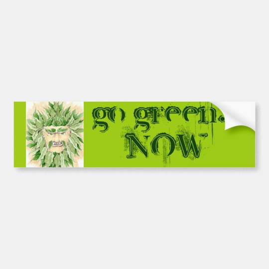 Green Man says Go Green NOW - Customised Bumper Sticker