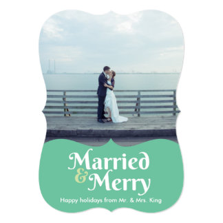Green Married & Merry Holiday Photo Card 13 Cm X 18 Cm Invitation Card