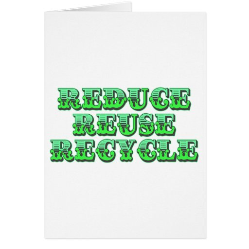 Green Reduce Reuse and Recycle Greeting Cards