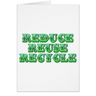 Green Reduce Reuse and Recycle Greeting Card