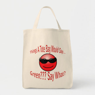 Green? Say What? Red Text Tote Bag