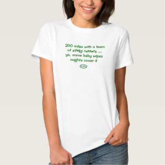 Green text: 200 miles of stink and baby wipes tshirts