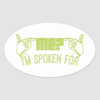 green- who ME I M SPOKEN FOR Oval Stickers
