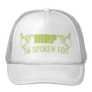 green- who ME? I'M SPOKEN FOR. Trucker Hats