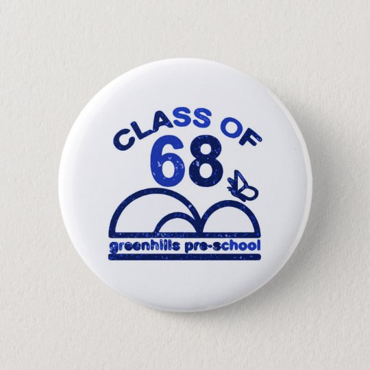 greenhills pre school class of 68 royal blue 6 cm round badge
