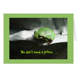 greeniefrog, We don't need a prince . . . Greeting Card