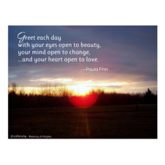 Greet each day with your eyes open to beauty... postcard