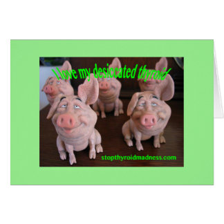 GREETING CARD for natural desiccated thyroid