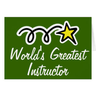 Greeting card for World s Greatest Instructor