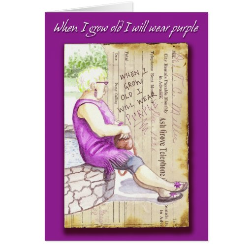 Greeting Card: When I grow old I will wear purple