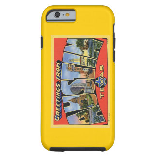 Greeting From Austin! Tough iPhone 6 Case