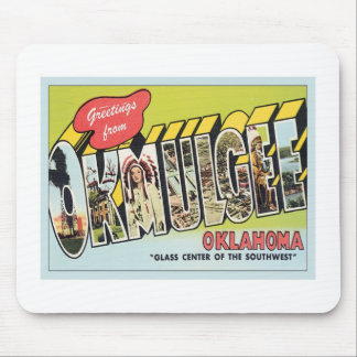 Greeting From Okmulgee Oklahoma Mouse Pad