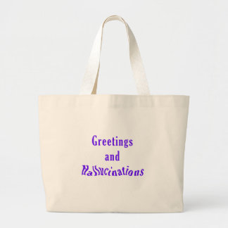 Greetings and Hallucinations Bag