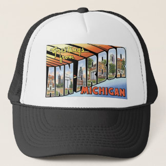 Greetings from Ann Arbor, Michigan! Trucker Hat