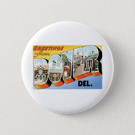 Greetings from Dover, Delaware 6 Cm Round Badge