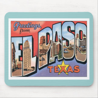 Greetings From EL Paso,Texas Mouse Pad