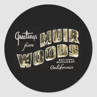 Greetings from Muir Woods National Monument Round Stickers