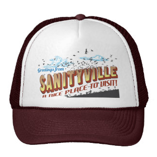 Greetings from Sanityville - a nice place to visit Cap