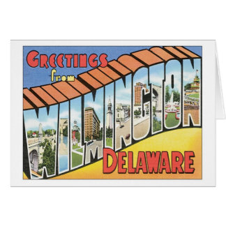 Greetings From Wilmington Delaware Card