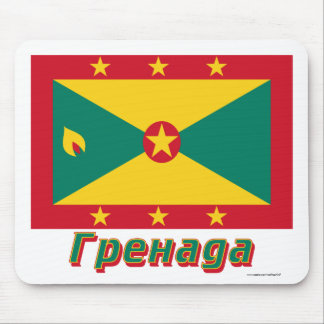 Grenada Flag with name in Russian Mouse Pad