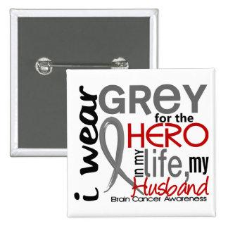 Grey For My Hero 2 Husband Brain Cancer 15 Cm Square Badge